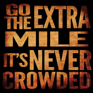 Go that extra mile...